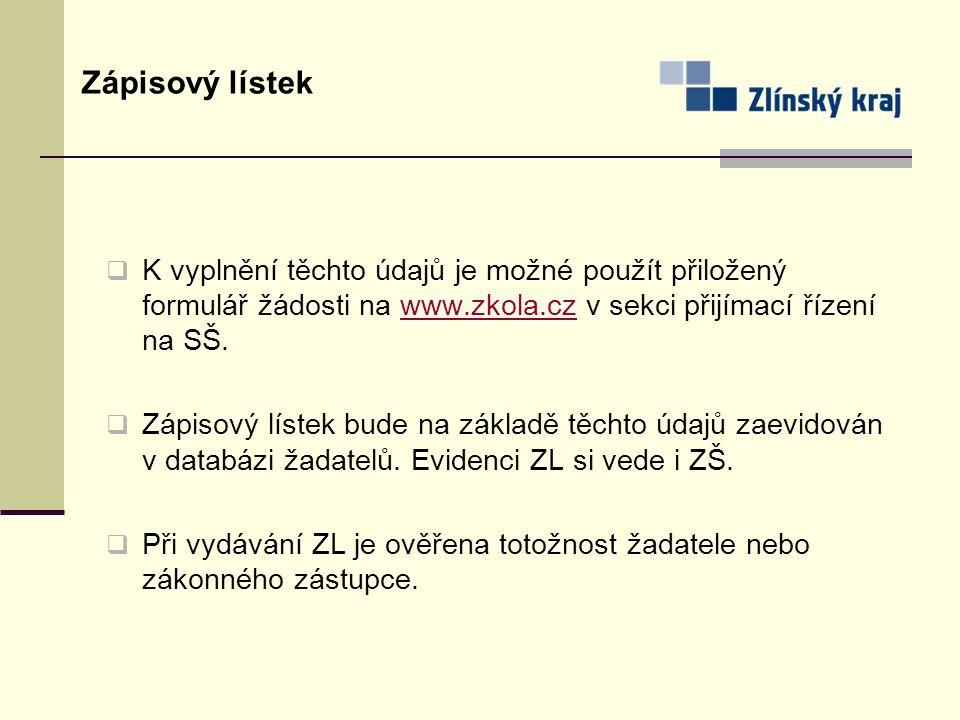 Zápisový lístek K vyplnění těchto údajů je možné použít přiložený formulář žádosti na www.zkola.cz v sekci přijímací řízení na SŠ.