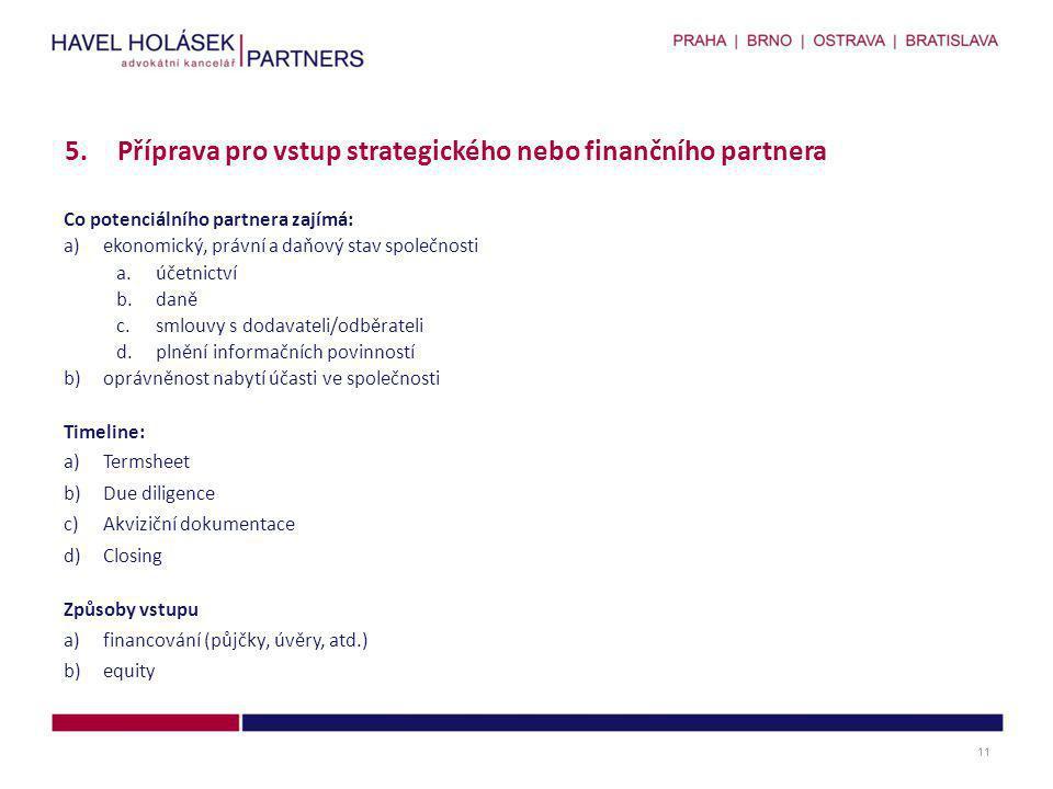 Příprava pro vstup strategického nebo finančního partnera
