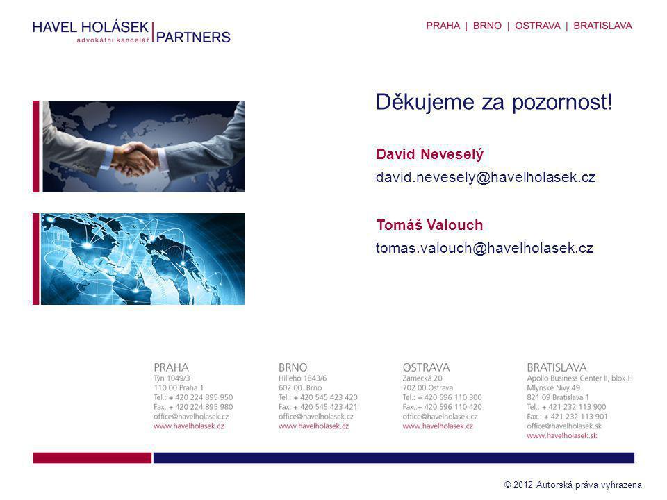 Děkujeme za pozornost! David Neveselý david.nevesely@havelholasek.cz