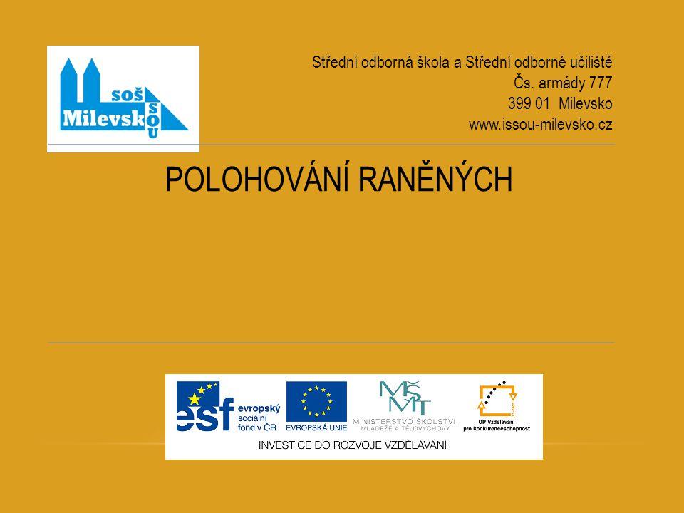 POLOHOVÁNÍ RANĚNÝCH Střední odborná škola a Střední odborné učiliště