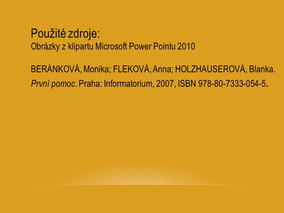 Použité zdroje: Obrázky z klipartu Microsoft Power Pointu 2010