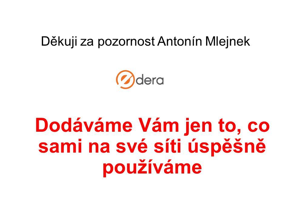 Děkuji za pozornost Antonín Mlejnek