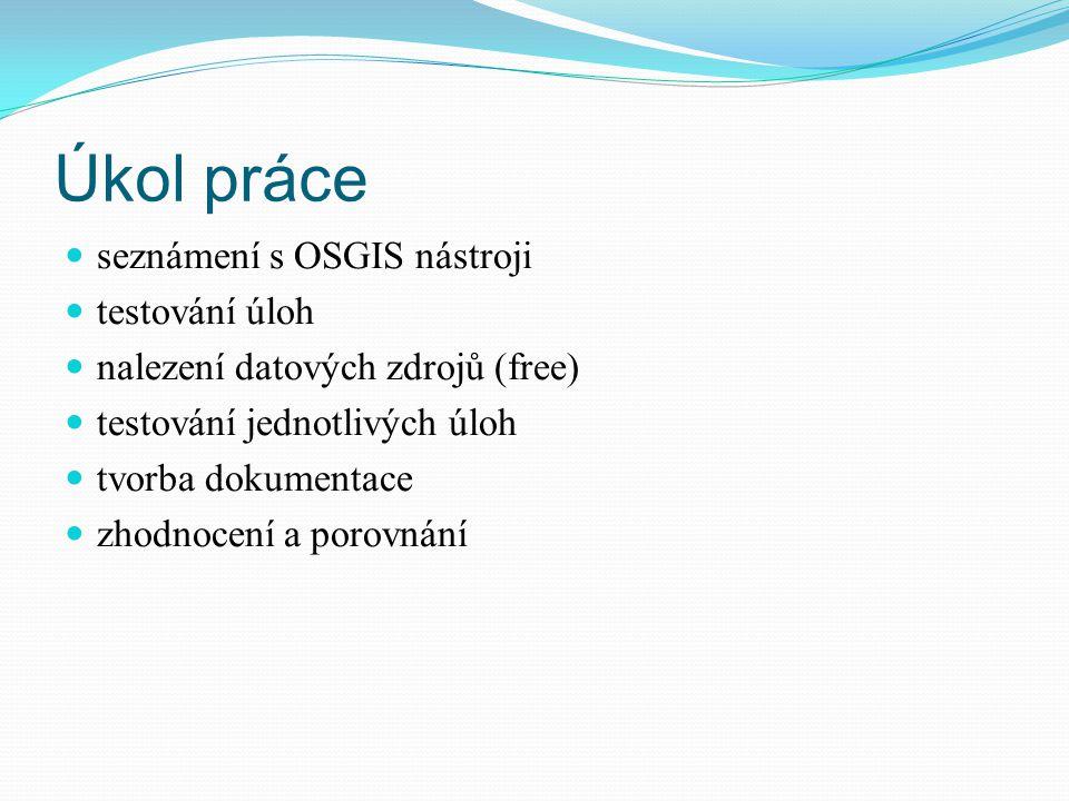 Úkol práce seznámení s OSGIS nástroji testování úloh