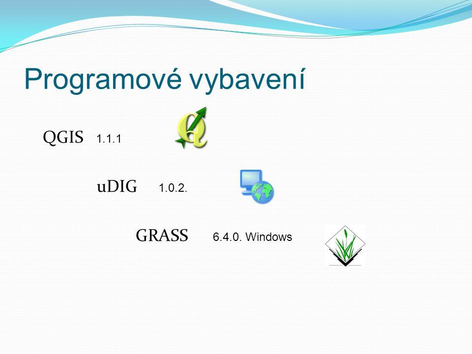 Programové vybavení QGIS 1.1.1 uDIG 1.0.2. GRASS 6.4.0. Windows