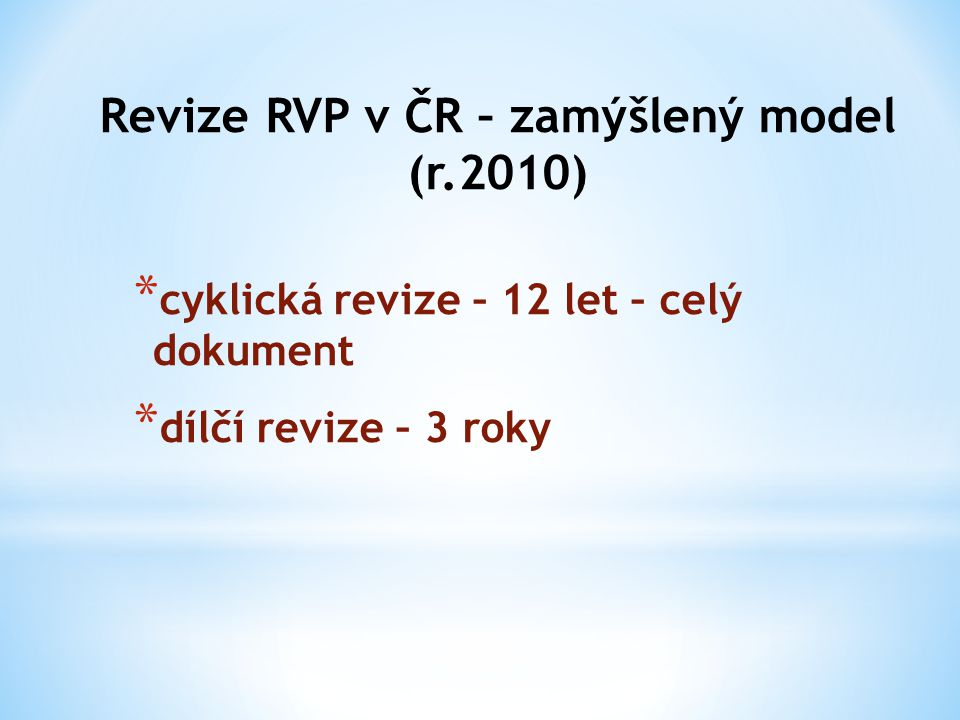 Revize RVP v ČR – zamýšlený model (r.2010)