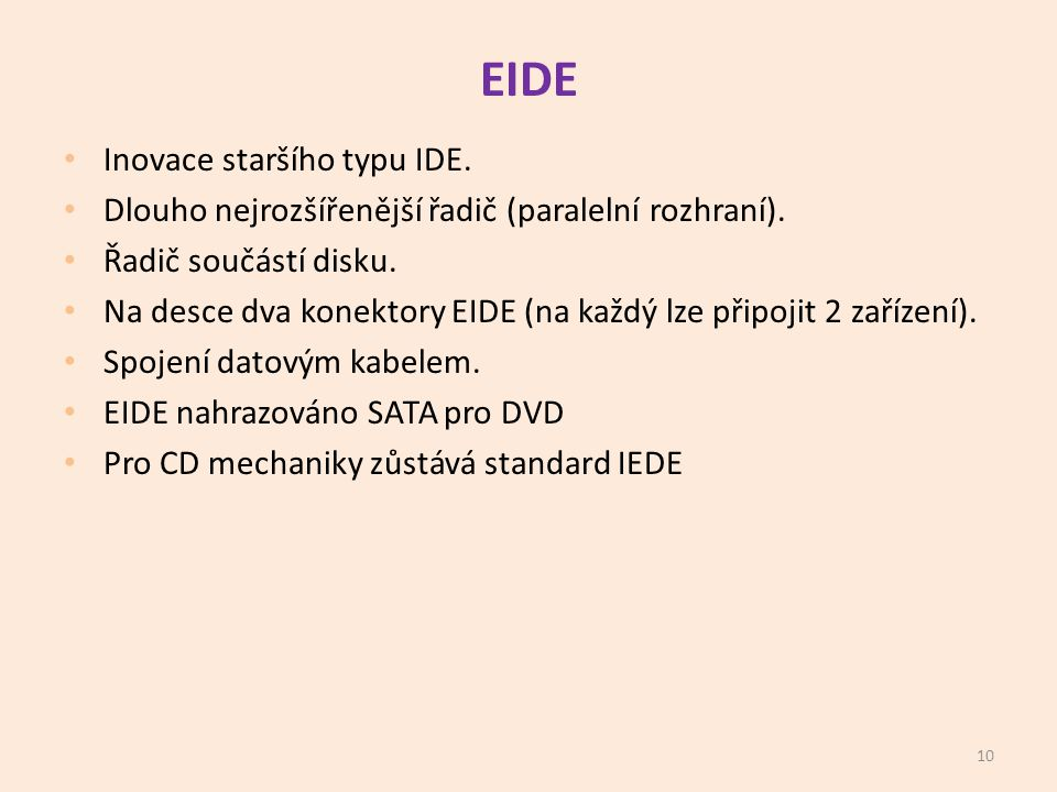 EIDE Inovace staršího typu IDE.
