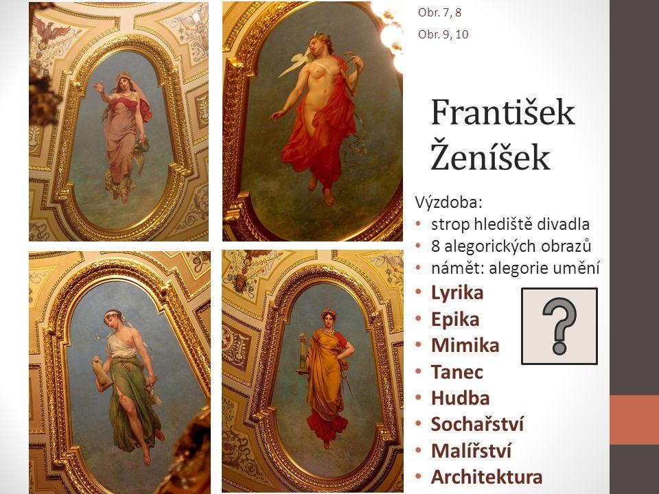 František Ženíšek Lyrika Epika Mimika Tanec Hudba Sochařství Malířství