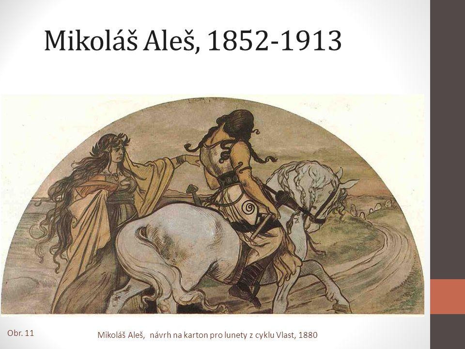 Mikoláš Aleš, 1852-1913 Obr. 11 Mikoláš Aleš, návrh na karton pro lunety z cyklu Vlast, 1880
