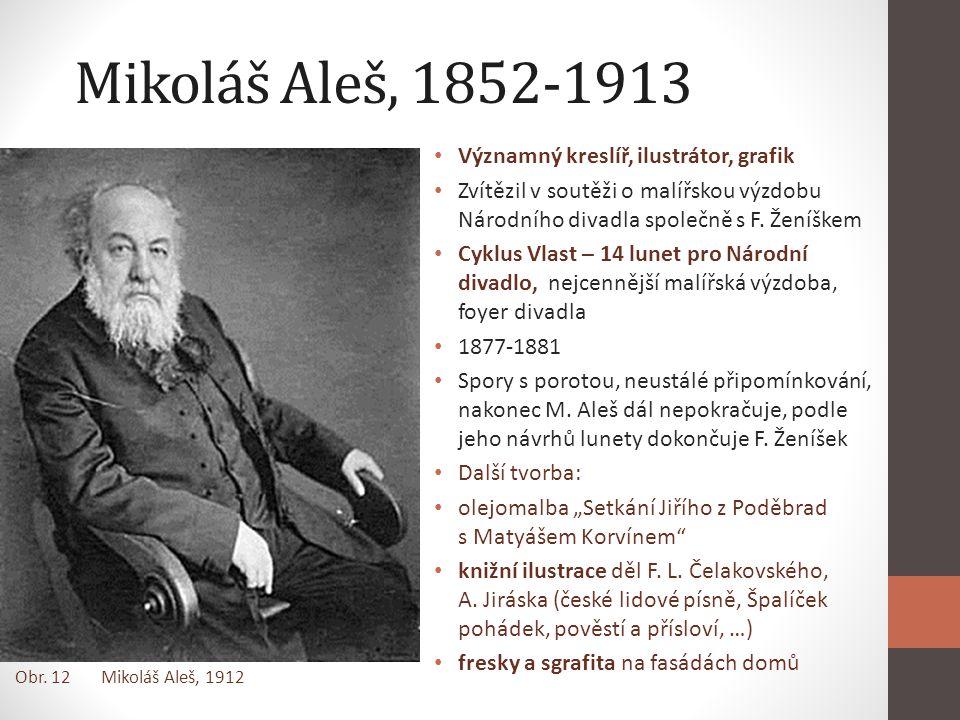 Mikoláš Aleš, 1852-1913 Významný kreslíř, ilustrátor, grafik