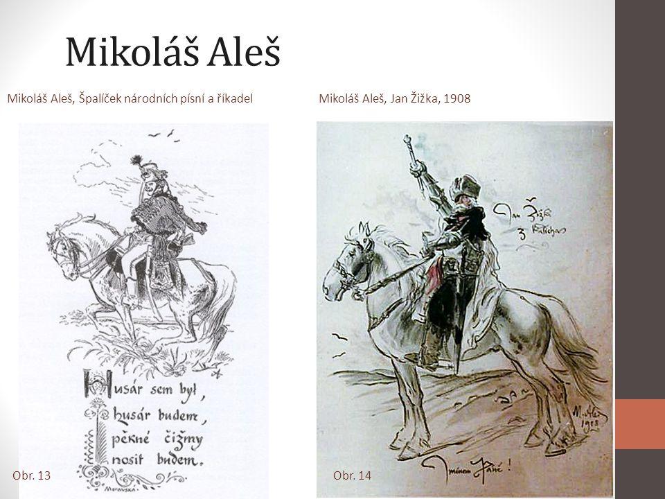Mikoláš Aleš Mikoláš Aleš, Špalíček národních písní a říkadel Mikoláš Aleš, Jan Žižka, 1908.