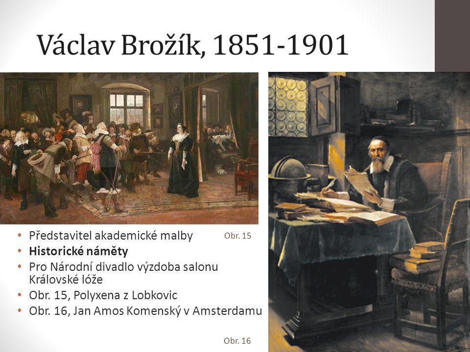 Václav Brožík, 1851-1901 Představitel akademické malby