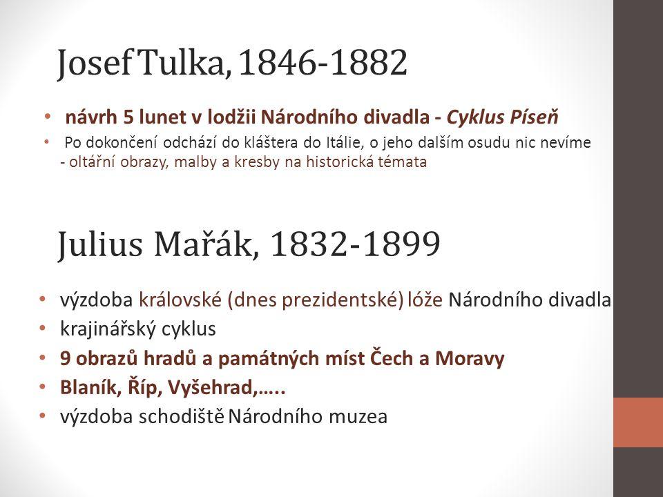 Josef Tulka, 1846-1882 Julius Mařák, 1832-1899