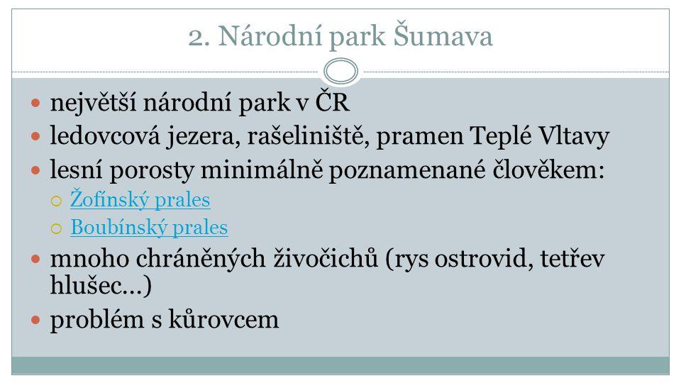 2. Národní park Šumava největší národní park v ČR