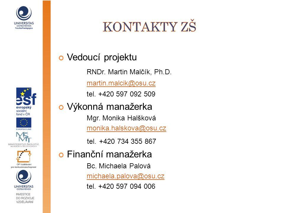 Kontakty ZŠ Vedoucí projektu RNDr. Martin Malčík, Ph.D.