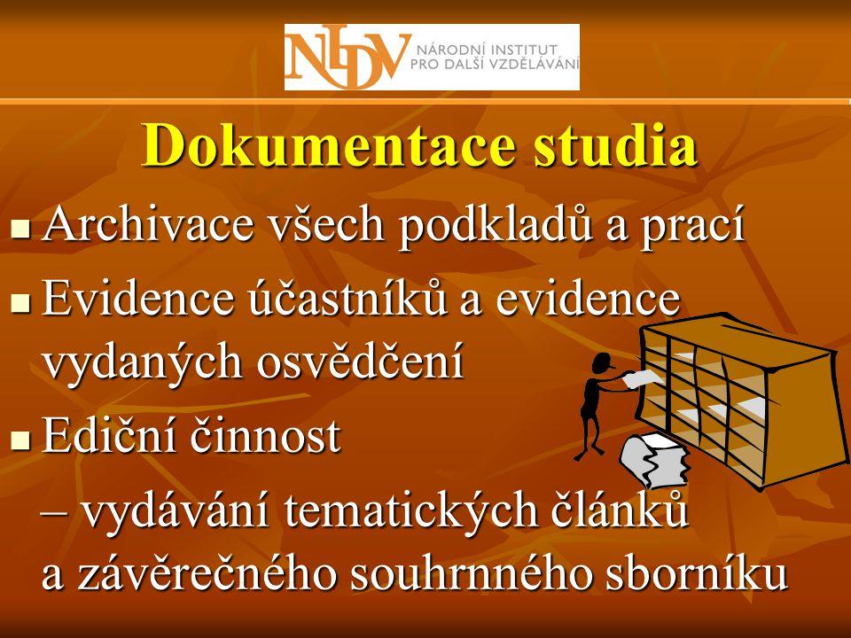 Dokumentace studia Archivace všech podkladů a prací