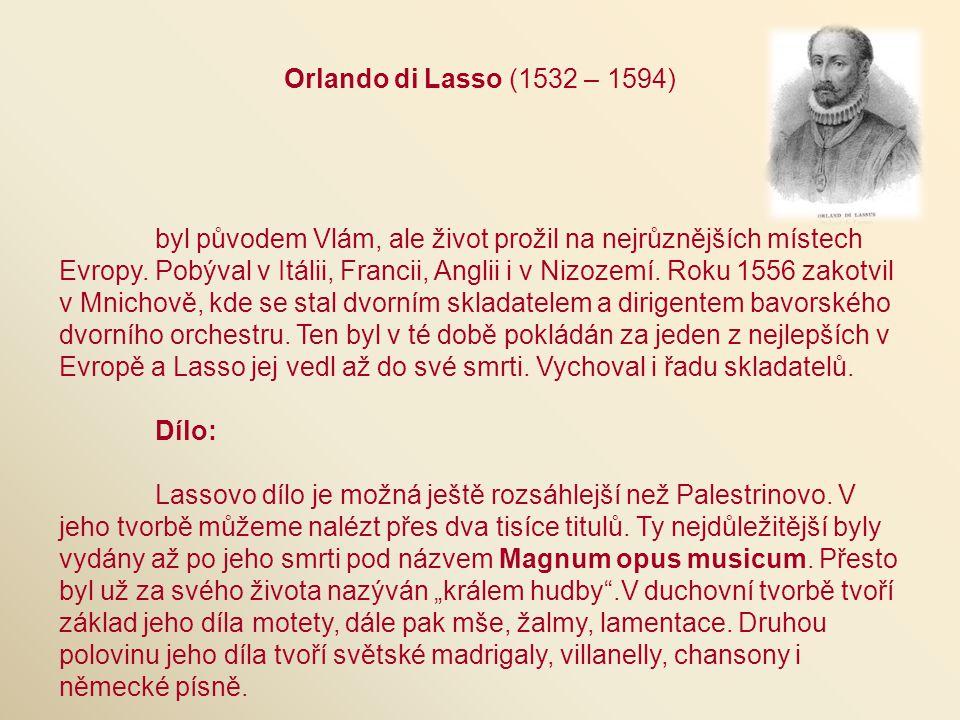 Orlando di Lasso (1532 – 1594)