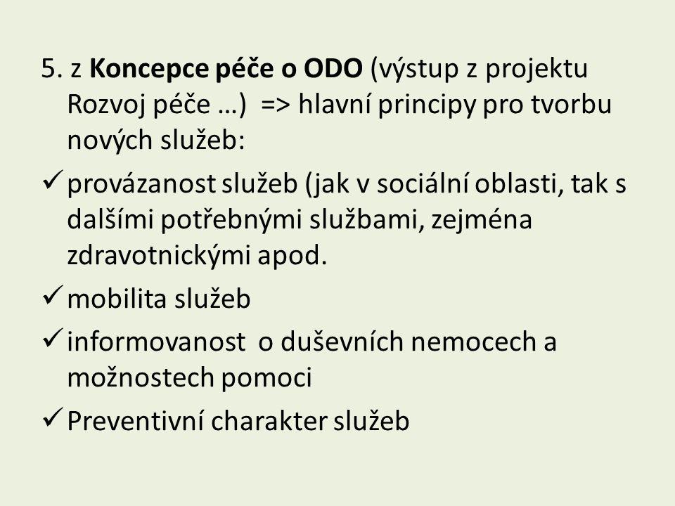 5. z Koncepce péče o ODO (výstup z projektu Rozvoj péče …) => hlavní principy pro tvorbu nových služeb: