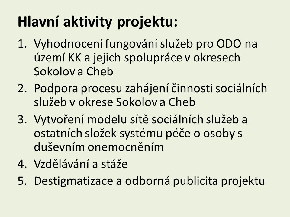 Hlavní aktivity projektu: