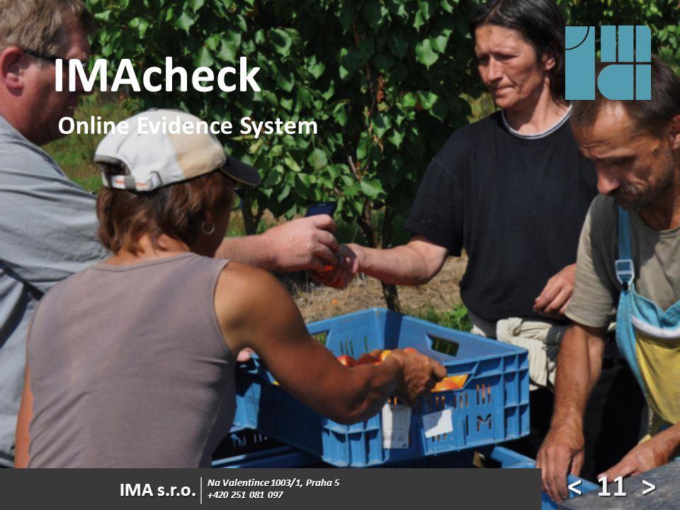 IMAcheck < 11 > Online Evidence System IMA s.r.o.