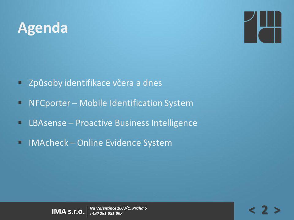 Agenda Způsoby identifikace včera a dnes