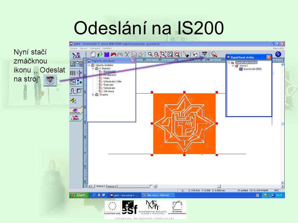 Odeslání na IS200 Nyní stačí zmáčknou ikonu ,, Odeslat na stroj
