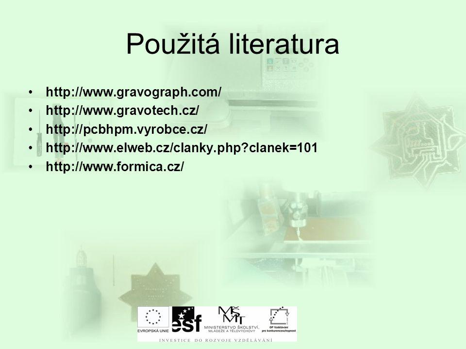 Použitá literatura http://www.gravograph.com/ http://www.gravotech.cz/