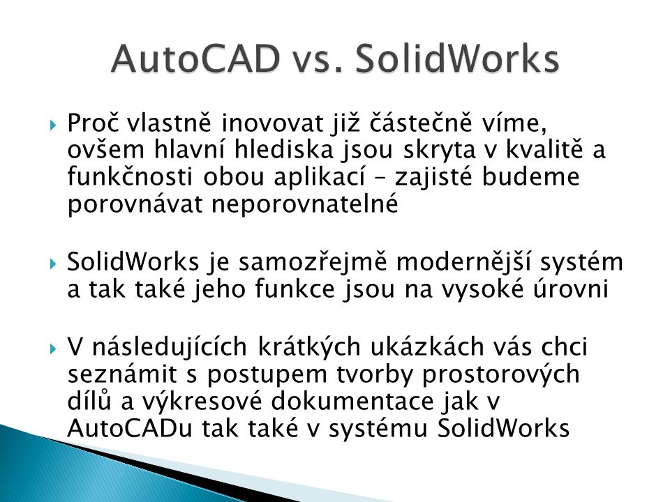 AutoCAD vs. SolidWorks