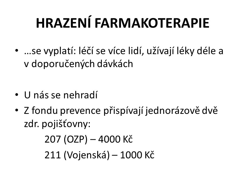 HRAZENÍ FARMAKOTERAPIE