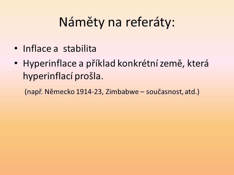 Náměty na referáty: Inflace a stabilita