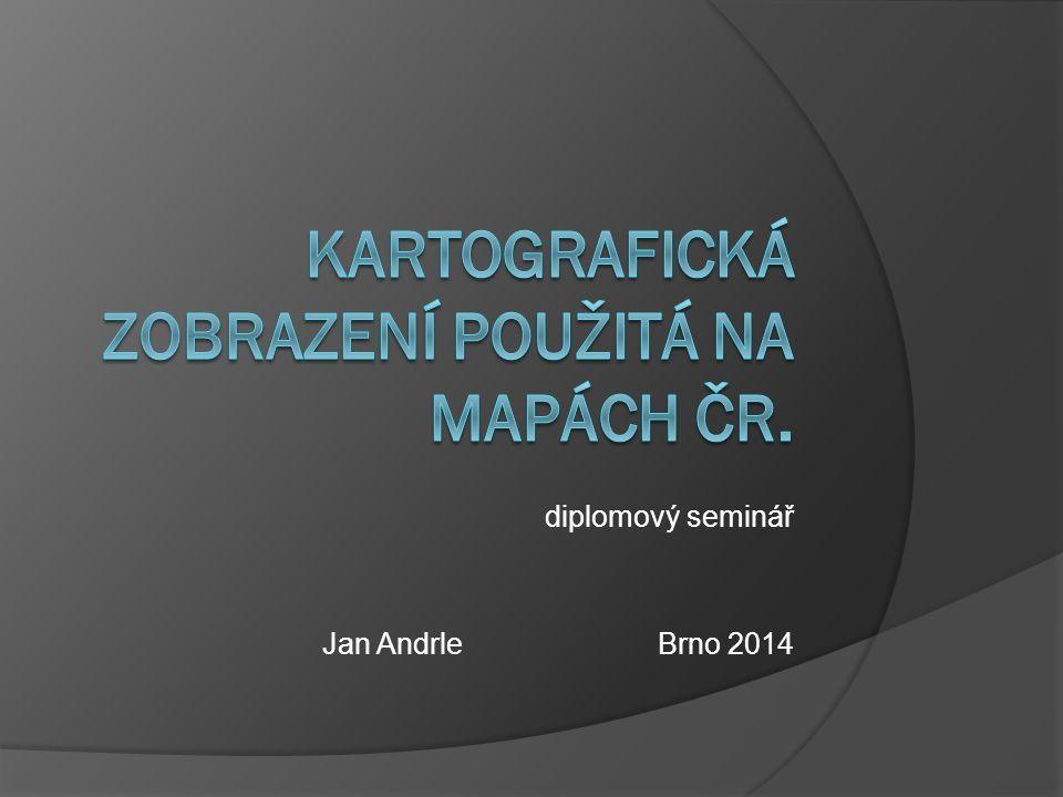 Kartografická zobrazení použitá na mapách ČR.