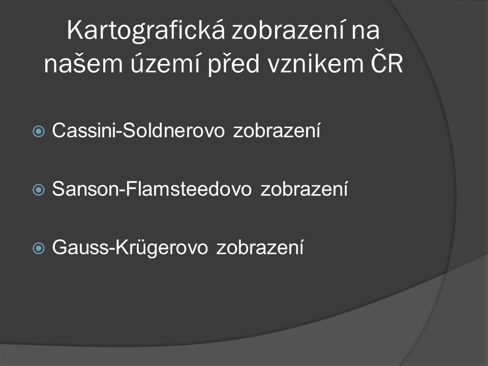Kartografická zobrazení na našem území před vznikem ČR