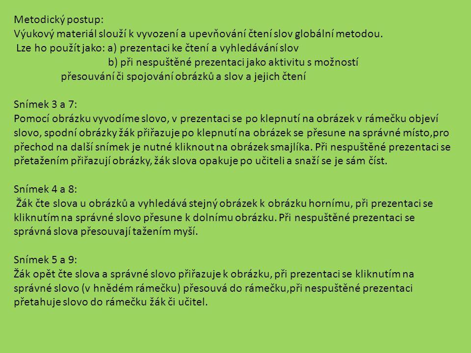 Metodický postup: Výukový materiál slouží k vyvození a upevňování čtení slov globální metodou.