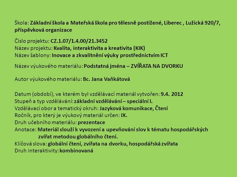 Škola: Základní škola a Mateřská škola pro tělesně postižené, Liberec , Lužická 920/7, příspěvková organizace