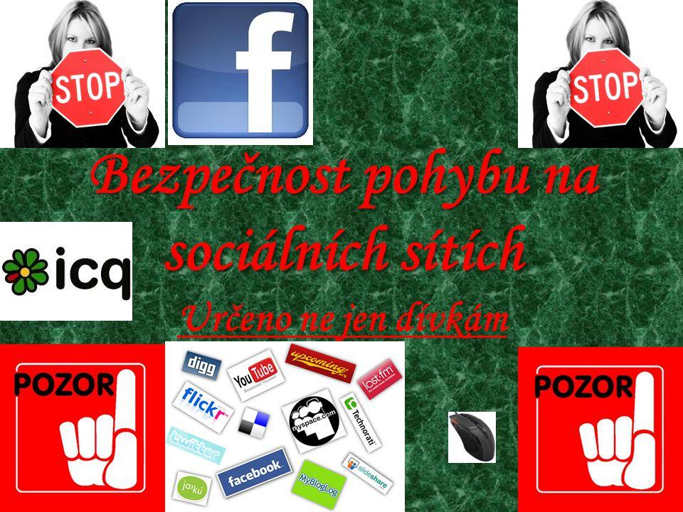 Bezpečnost pohybu na sociálních sítích