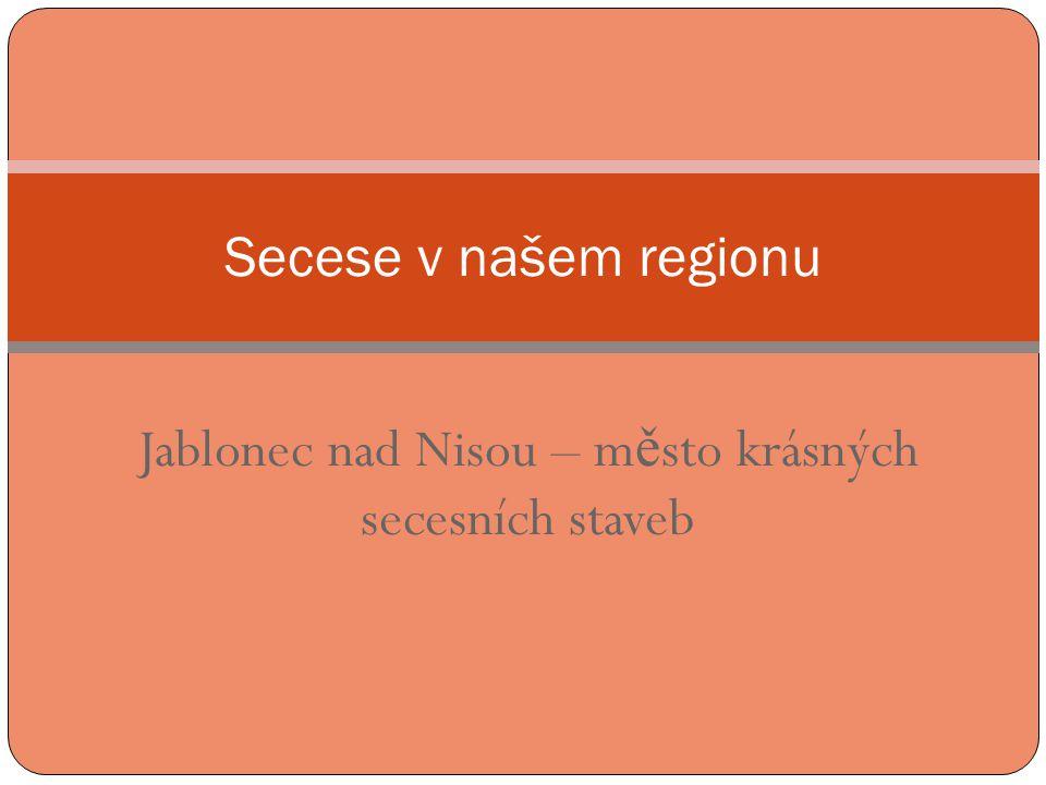 Jablonec nad Nisou – město krásných secesních staveb
