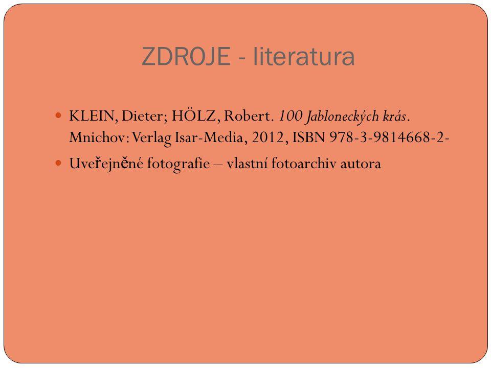 ZDROJE - literatura KLEIN, Dieter; HÖLZ, Robert. 100 Jabloneckých krás. Mnichov: Verlag Isar-Media, 2012, ISBN 978-3-9814668-2-