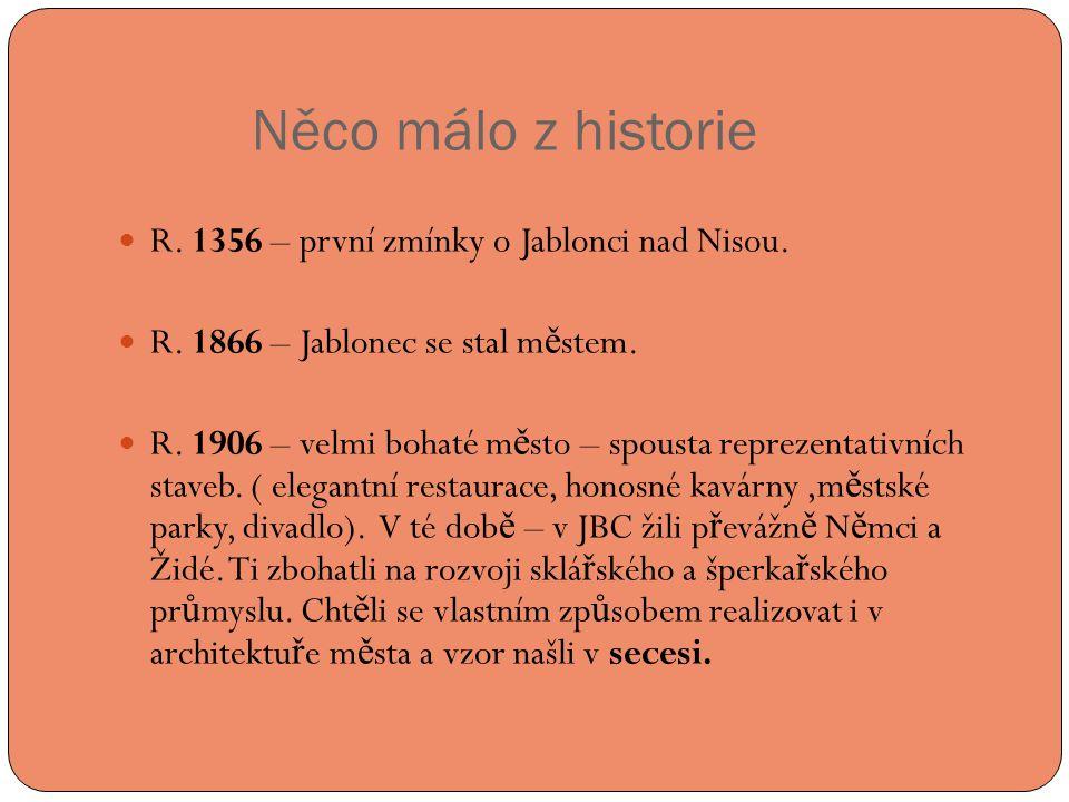 Něco málo z historie R. 1356 – první zmínky o Jablonci nad Nisou.
