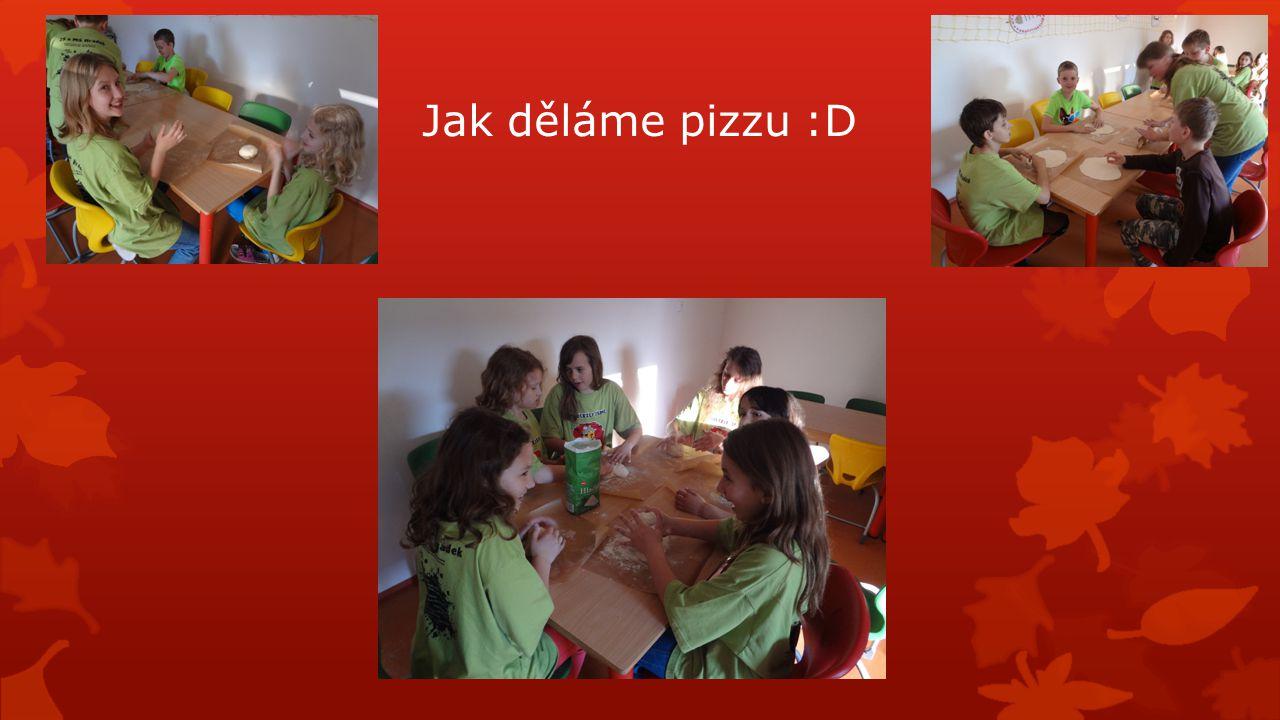 Jak děláme pizzu :D