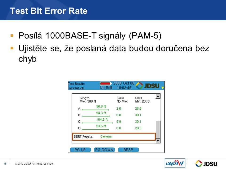 Test Bit Error Rate Posílá 1000BASE-T signály (PAM-5) Ujistěte se, že poslaná data budou doručena bez chyb.