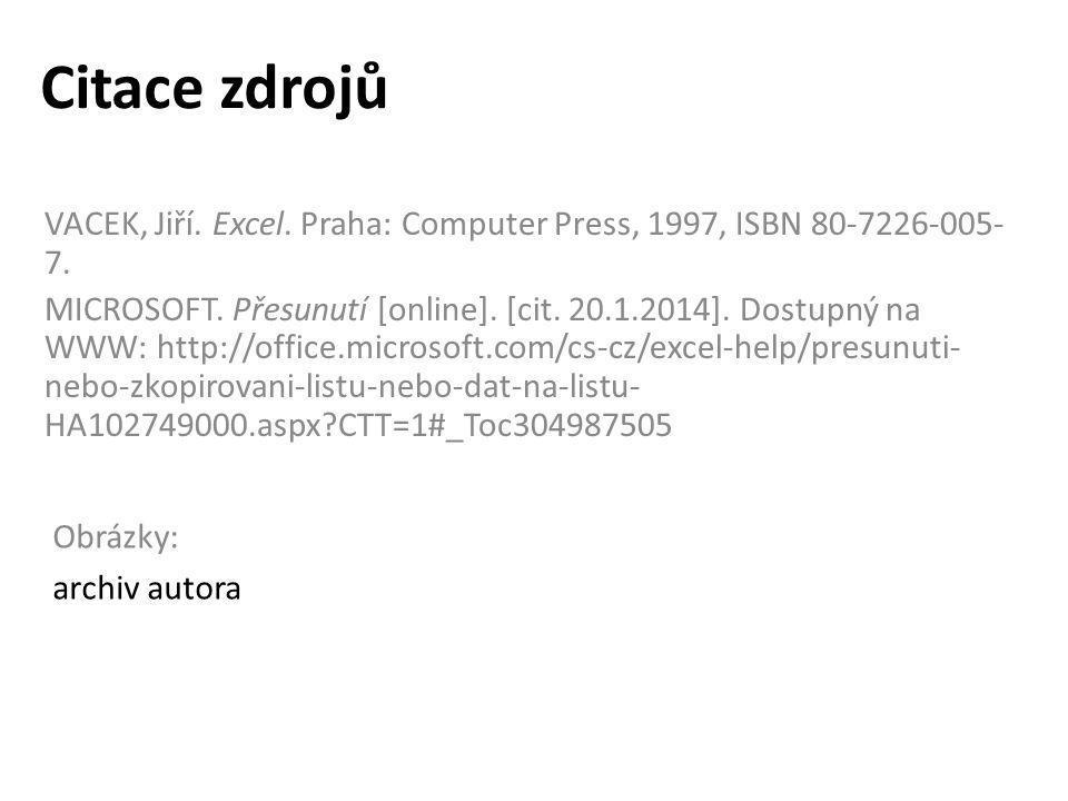Citace zdrojů VACEK, Jiří. Excel. Praha: Computer Press, 1997, ISBN 80-7226-005-7.