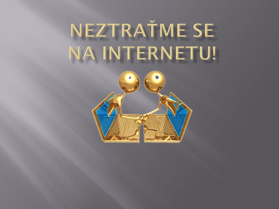 neztraťme se NA INTERNETU!