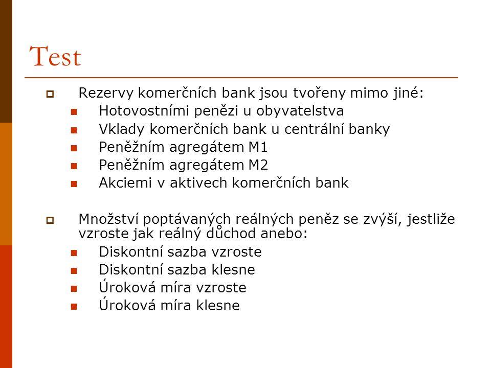 Test Rezervy komerčních bank jsou tvořeny mimo jiné: