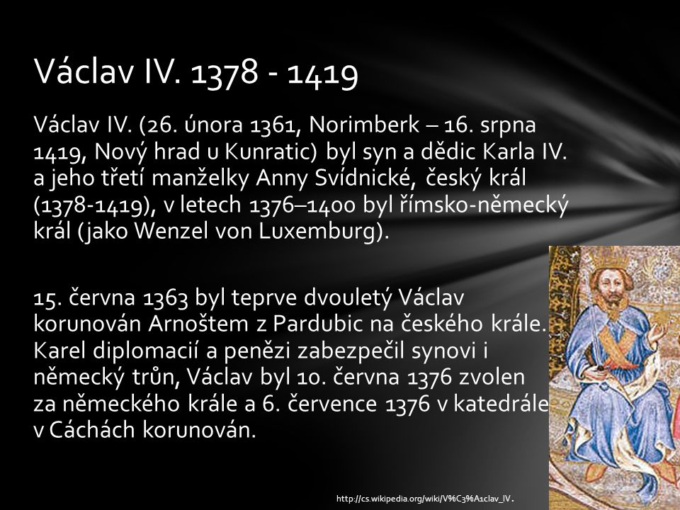 Václav IV. 1378 - 1419