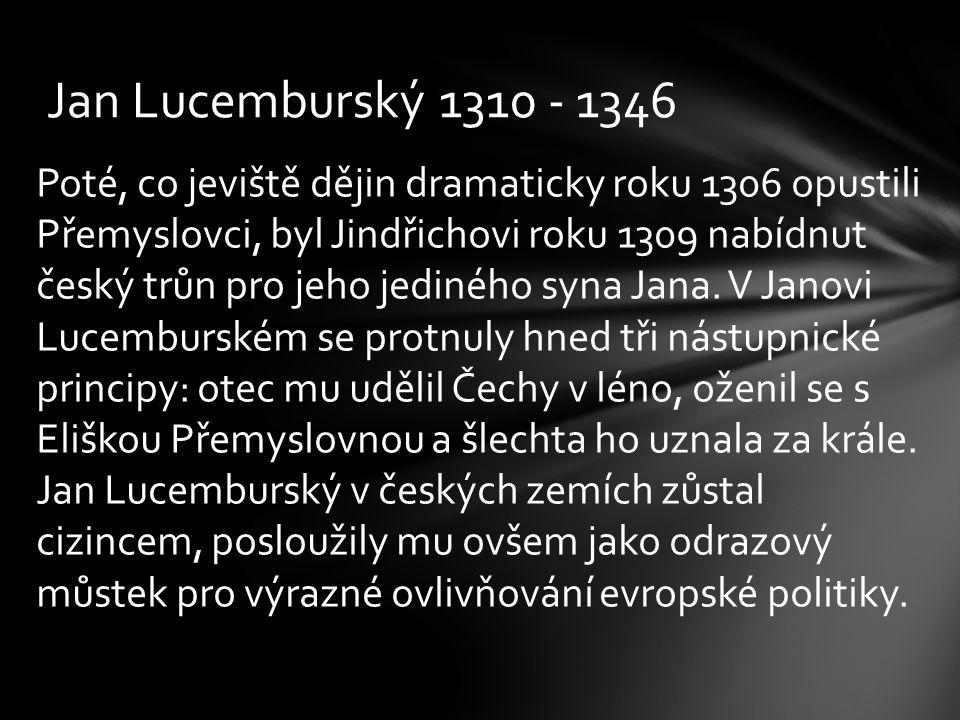 Jan Lucemburský 1310 - 1346