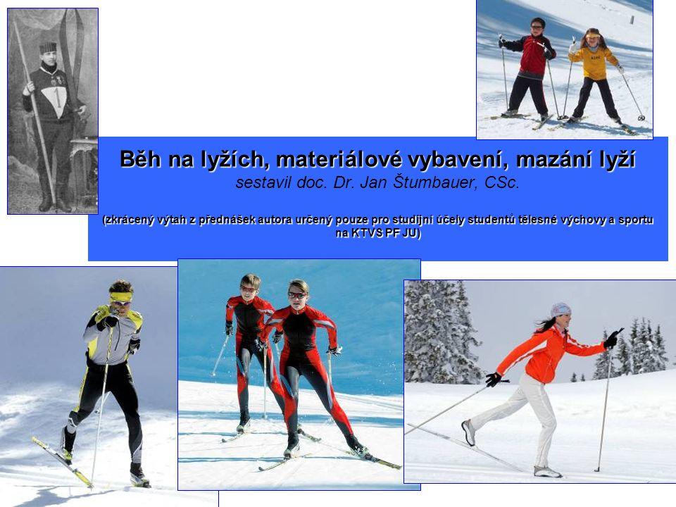 Běh na lyžích, materiálové vybavení, mazání lyží sestavil doc. Dr