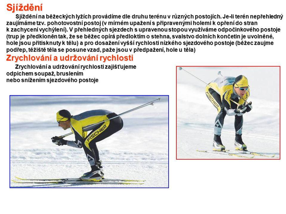 Sjíždění Sjíždění na běžeckých lyžích provádíme dle druhu terénu v různých postojích.