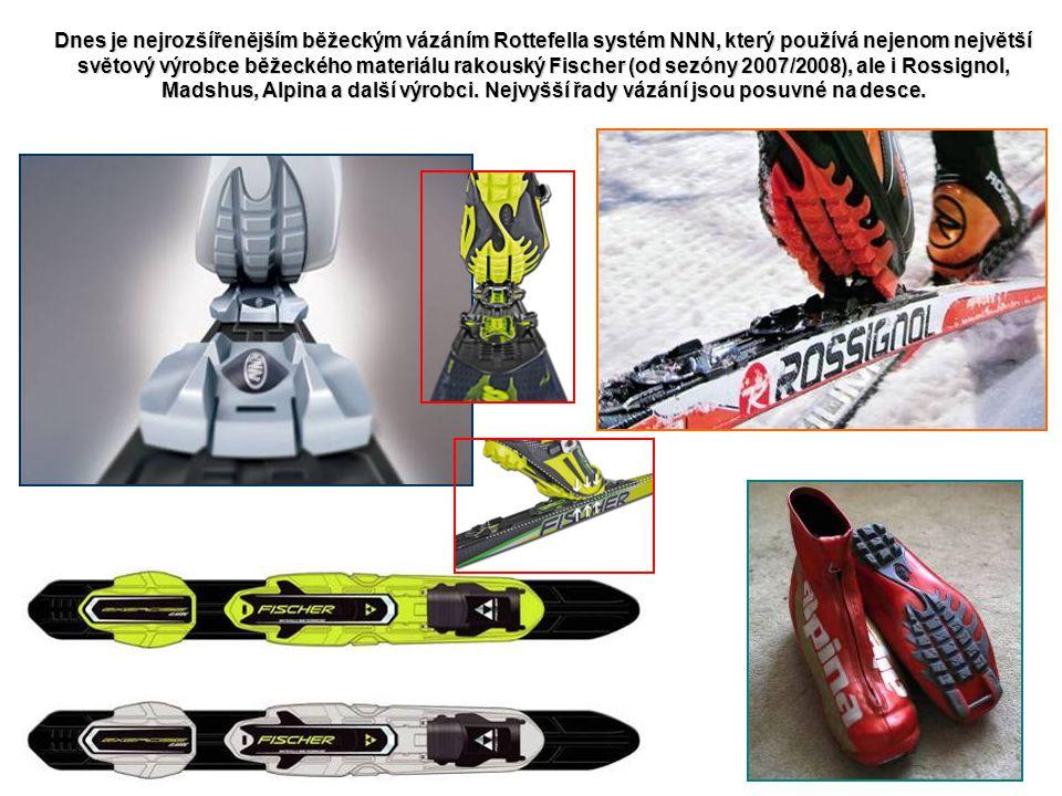 Dnes je nejrozšířenějším běžeckým vázáním Rottefella systém NNN, který používá nejenom největší světový výrobce běžeckého materiálu rakouský Fischer (od sezóny 2007/2008), ale i Rossignol, Madshus, Alpina a další výrobci.