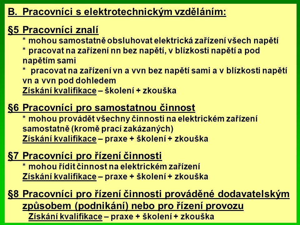 B. Pracovníci s elektrotechnickým vzděláním: §5 Pracovníci znalí