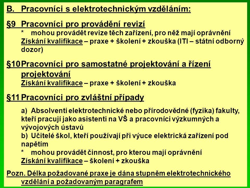 B. Pracovníci s elektrotechnickým vzděláním: