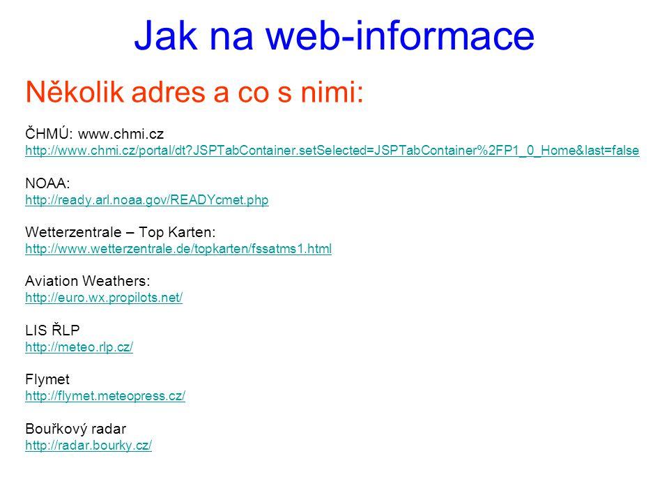 Jak na web-informace Několik adres a co s nimi: ČHMÚ: www.chmi.cz